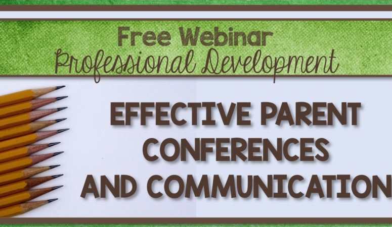 FREE Webinar for Teachers – Effective Parent Conferencing