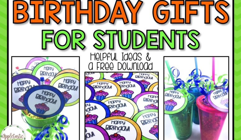 Student Birthday Gifts with a FREE Download