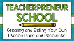 "Click here to sign up for ""Teacherpreneur School"""
