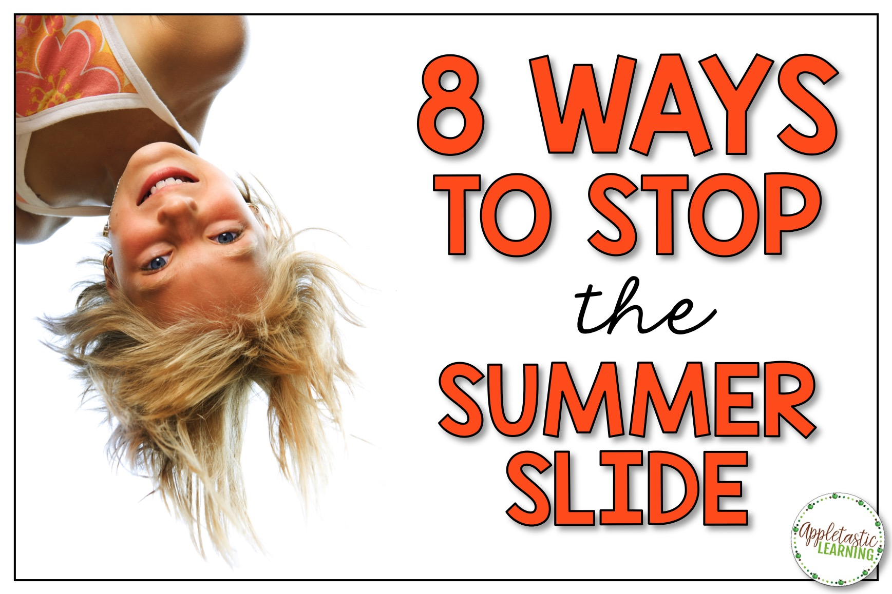 "Upside down silly kid with text ""8 Ways to Stop the Summer Slide"""