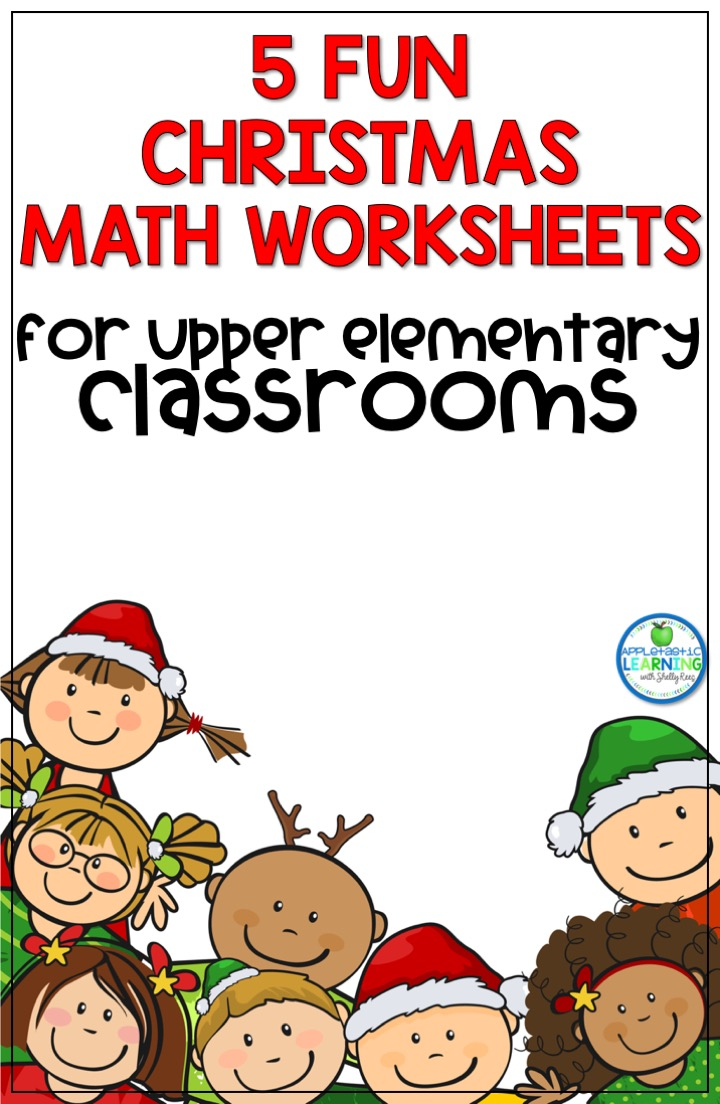5 fun christmas math worksheets for upper elementary classrooms