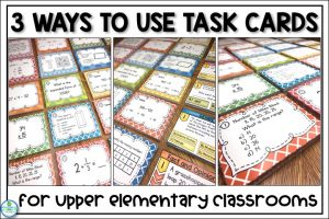 3 ways to use task cards for upper elementary students