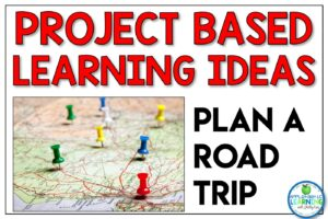 project basedlearning ideas for middle school plan a road trip