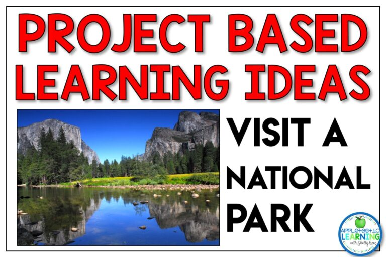 project based learning example from start to finish visiting a national park