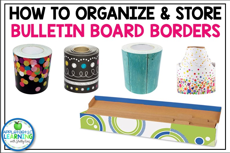 How to organize and store bulletin board borders in your classroom